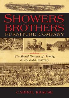 Showers Brothers Furniture Company: The Shared Fortunes of a Family, a City, and a University