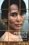 The Perfect Hostage: A Life of Aung San Suu Kyi