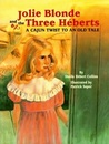 Jolie Blonde and the Three Héberts: A Cajun Twist to an Old Tale