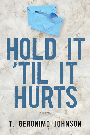 hold it til it hurts T geronimo johnson praise for hold it til it hurts: [a] powerful literary debut the depth, complexity and empathy within johnson s narrative explores issues great and.