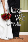 Here We Come (Aggie's Inheritance, #3)