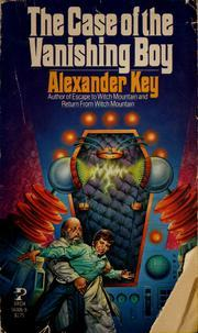 The Case of the Vanishing Boy by Alexander Key