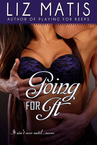 Going For It by Liz Matis
