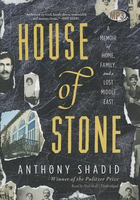 House of Stone by Anthony Shadid