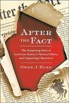 After the Fact: The Surprising Fates of American History's Heroes, Villains, and Supporting Char acters