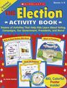 The Election Activity Book by Karen Baicker