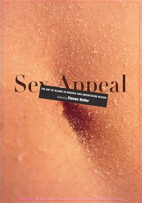 Sex Appeal: The Art of Allure in Graphic and Advertising Design