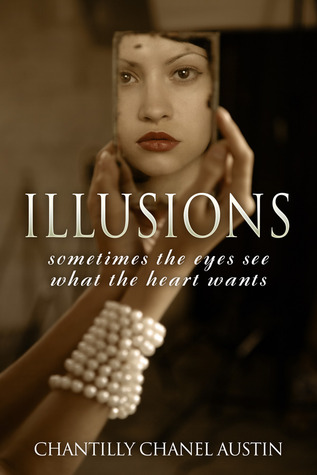 Illusions by Chantilly Chanel Austin