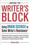 Around the Writer's Block: Using Brain Science to Solve Writer's Resistance