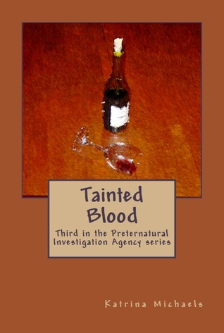Tainted Blood (Preternatural Investigation Agency, #3)