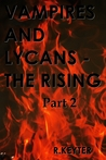 VAMPIRES AND LYCANS - The Rising - Part 2