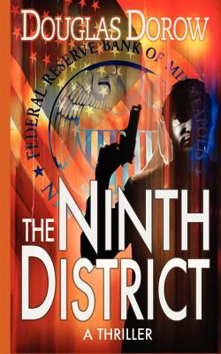 The Ninth District   A Thriller by Douglas Dorow