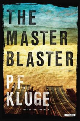 The Master Blaster by P.F. Kluge