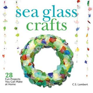 sea glass crafts 28 fun projects you can make at home by