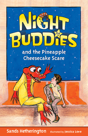 Night Buddies and the Pineapple Cheesecake Scare by Sands Hetherington