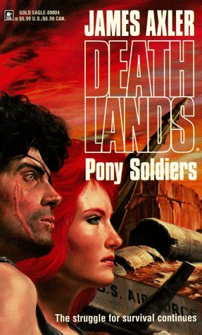 Pony Soldiers by James Axler