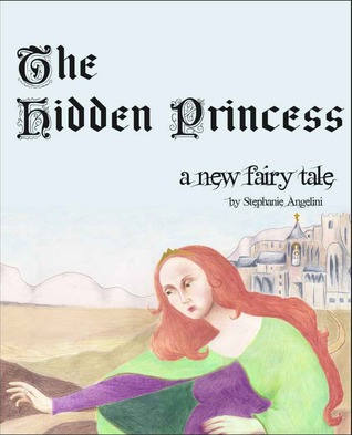 The Hidden Princess by Stephanie Angelini