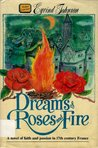 Dreams of Roses and Fire