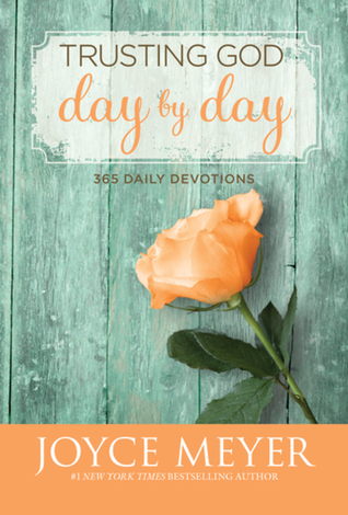 Trusting God Day by Day by Joyce Meyer