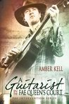 A Guitarist in the Fae Queen's Court (Fae Intervention, #1)