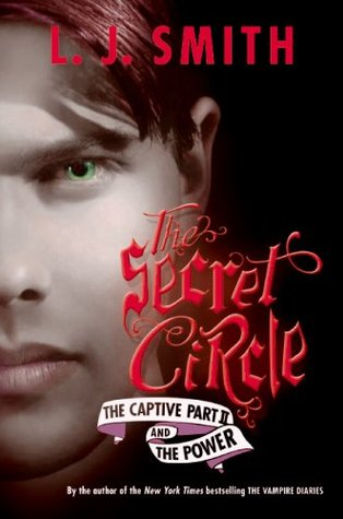 The Captive Part II / The Power by L.J. Smith
