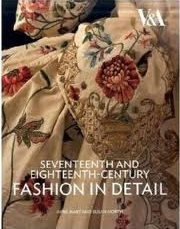 Seventeenth and Eighteenth-Century Fashion in Detail by Avril Hart
