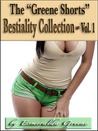 """The """"Greene Shorts"""" Bestiality Collection; Volume 1"""