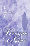 Dragon Aster by S. J. Wist