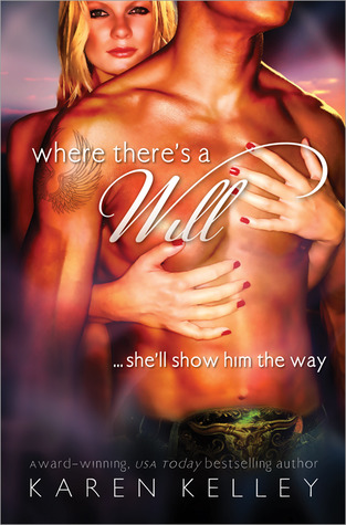 Where There's A Will by Karen Kelley