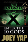 The Power of X: Enter the 10 Gods