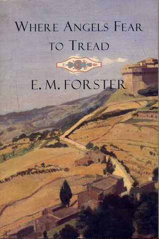 Where Angels Fear to Tread by E.M. Forster