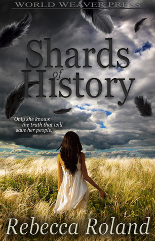 Shards of History by Rebecca Roland