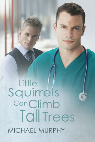Little Squirrels Can Climb Tall Trees by Michael          Murphy