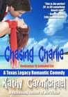Chasing Charlie (A Texas Legacy Romantic Comedy-Prequel)