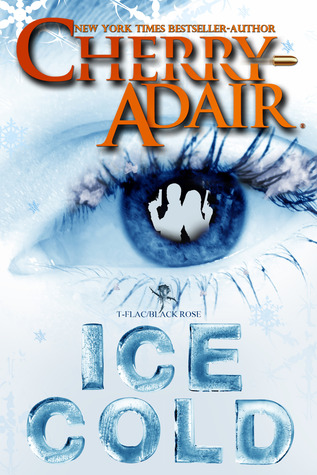 Ice Cold by Cherry Adair