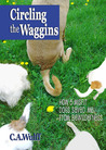 Circling the Waggins: How 5 Misfit Dogs Saved Me from Bewilderness