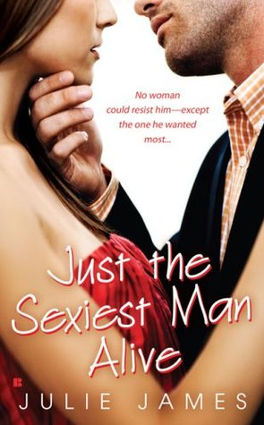 Just the Sexiest Man Alive by Julie James