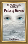 Pulse of Heroes Part II (The Pulse Myths, #1)