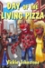 Day of the Living Pizza by Vickie Johnstone
