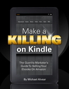Make a Killing on Kindle (Without Blogging, Facebook or Twitter)