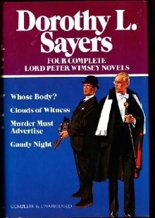 Four Complete Lord Peter Wimsey Novels: Whose Body?, Clouds of Witness, Murder Must Advertise, Gaudy Night