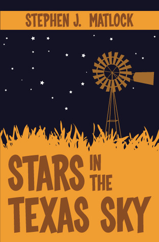Stars in the Texas Sky by Stephen J. Matlock
