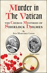 Murder in the Vatican: The Church Mysteries of Sherlock Holmes