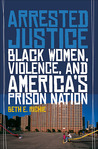 Arrested Justice by Beth E. Richie
