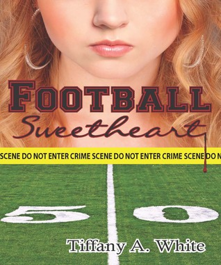 Football Sweetheart by Tiffany A. White