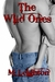 The Wild Ones (The Wild Ones, #1) by M. Leighton