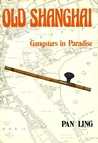 Old Shanghai - Gangsters In Paradise