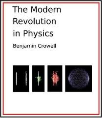 The Modern Revolution In Physics (Light And Matter, Book 6)