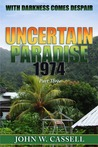 Uncertain Paradise by John W. Cassell