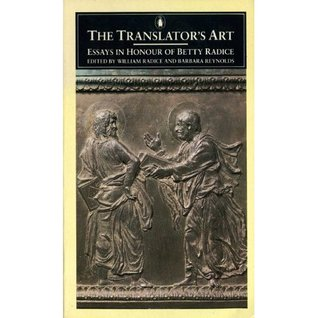 The Translator's Art: Essays in Honour of Betty Radice